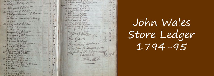 John Wales – Stories from a Store Ledger (1794-1795)