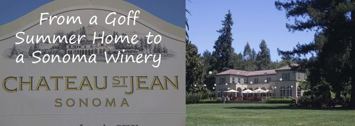 From a Goff Family Summer Home to a Sonoma Winery